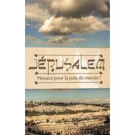 Jérusalem, menace pour la paix du monde ?