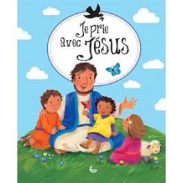 Je Prie Avec Jésus