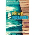 Vie Brisee Vie Restauree