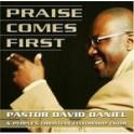 Praise Cd Comes First Pastor David Daniel