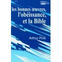 Bonnes Oeuvres, L Obéissance, Et La Bible (Les)