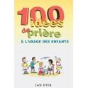 100 idées de prière à l'usage des enfants