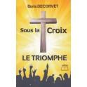 Sous la croix le triomphe