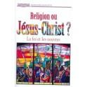 Religion Ou Jésus-Christ (Une) ?